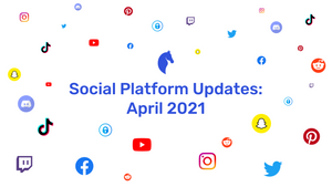 New Features on Social Media   April 2021