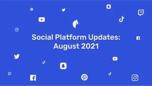 New Features on Social Media   August 2021