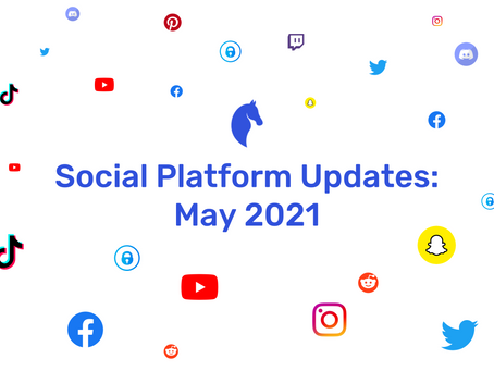 New Features on Social Media | May 2021