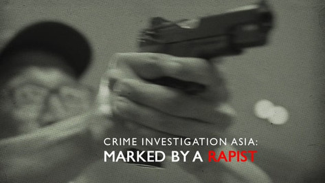 CI Asia: Marked By A Rapist