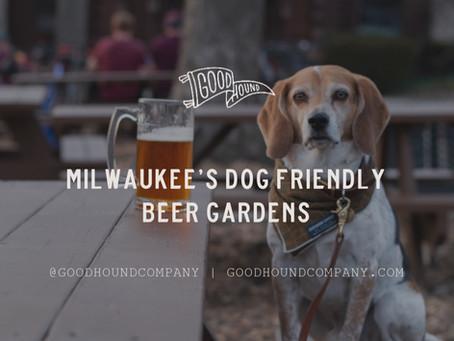 MILWAUKEE'S DOG FRIENDLY BEER GARDENS