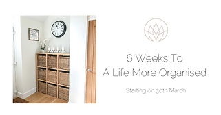 6 Weeks to A Life More Organised