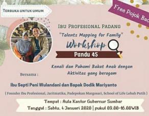 Berita Baik Ibu Profesional Padang Workshop Talent For Family: Pandu 45