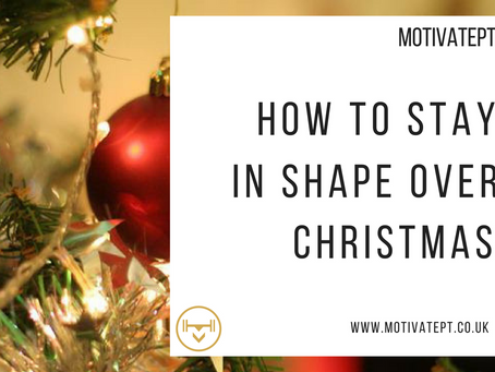 Staying in Shape at Christmas, avoiding looking like Santa in New Year