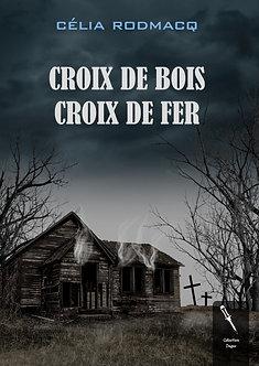 Croix de bois Croix de fer - Célia Rodmacq (epub)