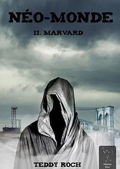 Néo-Monde Tome 2 : Marvard - Teddy Roch