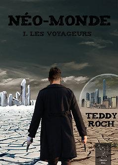 Néo-Monde, T.1 Les Voyageurs  - Teddy Roch