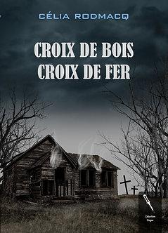 Croix de Bois Croix de Fer - Célia Rodmacq
