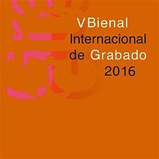 V Bienal Internacional de Grabado Aguafuerte. 2016