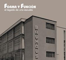 Forma y Función. El legado de una escuela