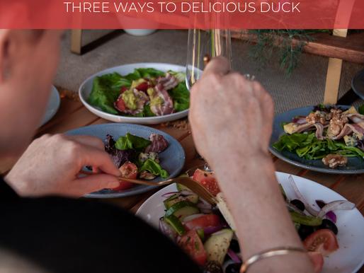 3 WAYS TO DELICIOUS DUCK