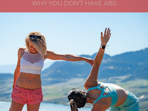WHY YOU DON'T HAVE ABS & THE SCIENCE BEHIND IT