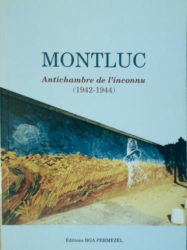 Montluc - Antichambre de l'inconnu, 1942-1944 Bruno Permezel, Collectif, décembre 1999, 296 pages
