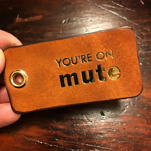 You're on MUTE keychain