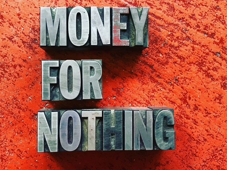 The Money for Nothing Campaign
