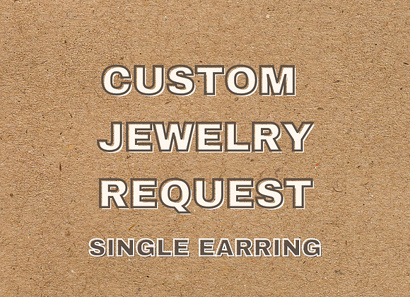 Custom Single Earring