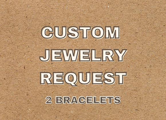 2 Custom Bracelets