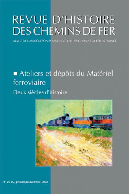 RHCF N°28-29 : Ateliers et dépôts du Matériel ferroviaire