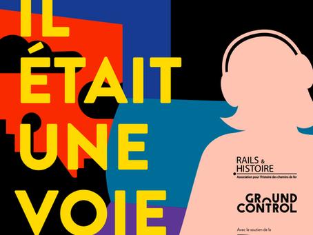 """""""Il était une voie"""", le podcast de Rails & histoire"""