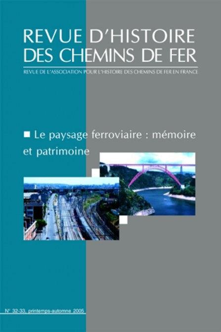 RHCF N°32-33 :Le paysage ferroviaire: mémoire et patrimoine