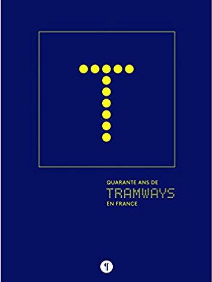 40 ans de tramways en France