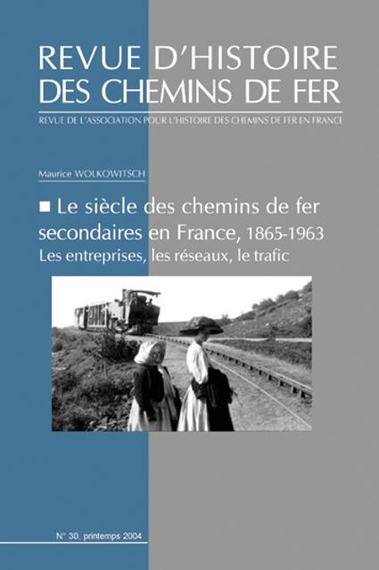 RHCF N°30 :Le siècle des chemins de fer secondaires en France, 1865-1963
