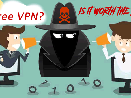 Free VPNs - Are they worth the risk?