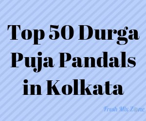 Top 50 Durga Puja Pandals in Kolkata