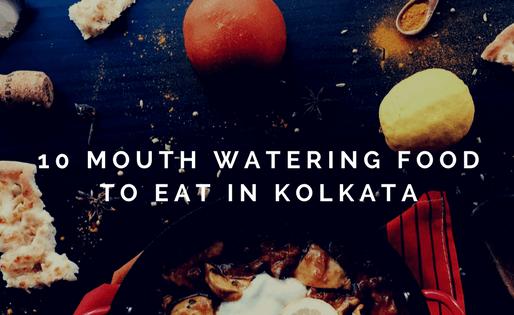 Top 10 Famous Foods of Kolkata
