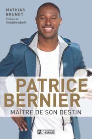 Patrice Bernier - Maître de son destin