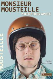 Monsieur Mousteille - Motobiographie