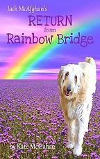 Book 3 in the Jack McAfghan Trilogy: Return from Rainbow Bridge