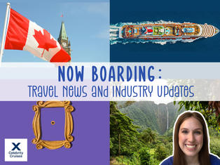 Canada & Hawaii Travel Updates, Celebrity Friends Themed Cruise, & More!