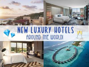 The BEST NEW LUXURY Hotels & Resorts Around the World | US, Caribbean, Maldives, Australia, & more!