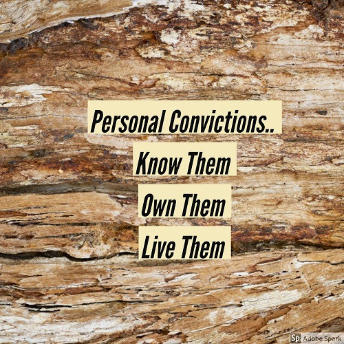 Personal Convictions – Know Them. Own Them. Live Them.