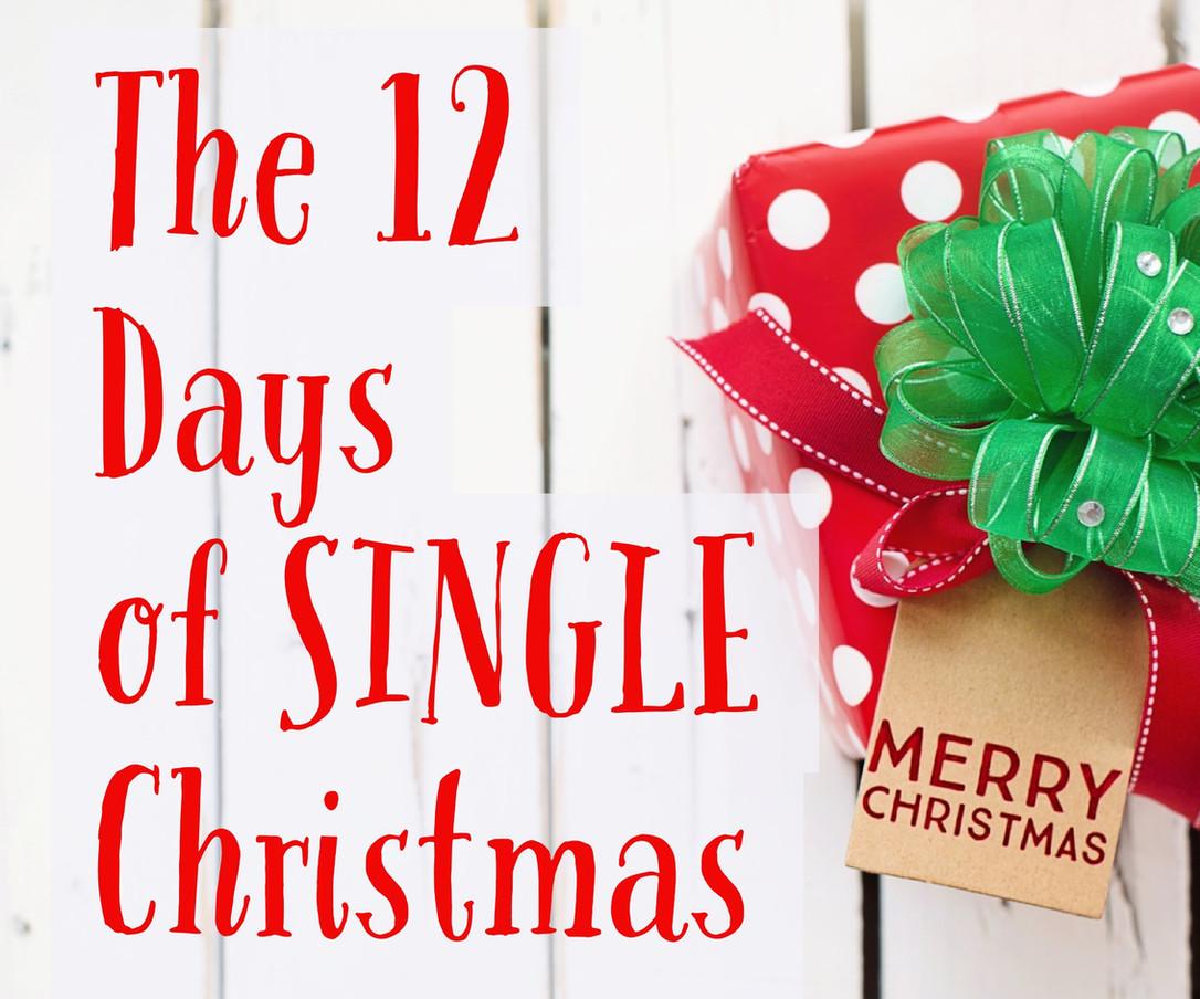 The 12 Days of SINGLE Christmas