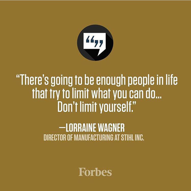 The possibilities are infinite. Work hard and push your limits. #forbes Lorraine Wagner