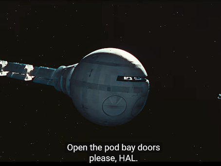 OPEN THE POD BAY DOORS HAL...... I'm sorry Dave. I can't do that
