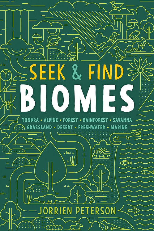 Seek & Find Biomes: Tundra, Alpine, Forest, Rainforest, Savanna, Grassland