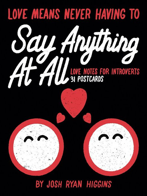 Love Means Never Having to Say Anything: Love Notes for Introverts