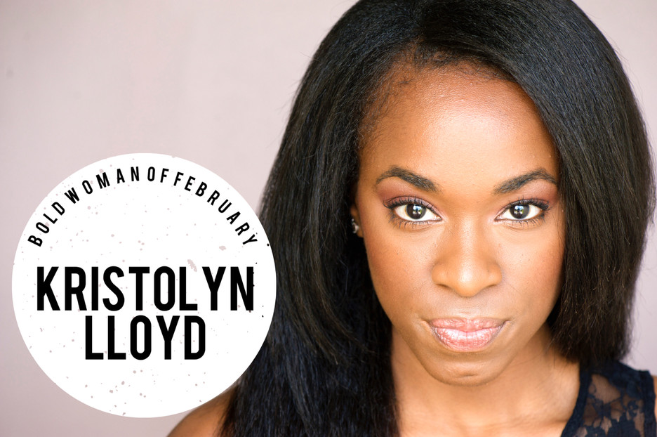 BOLD Woman of February 2017: Kristolyn Lloyd