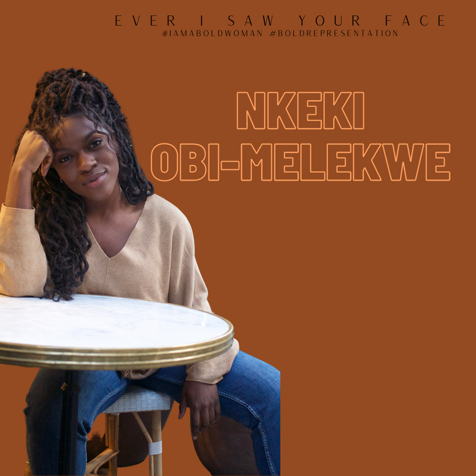Nkeki Obi-Melekwe: The First Time Ever I Saw Your Face