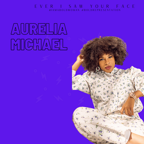 Aurelia Michael: The First Time Ever I Saw Your Face