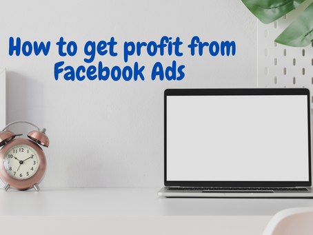 How to get profit from Facebook Ads