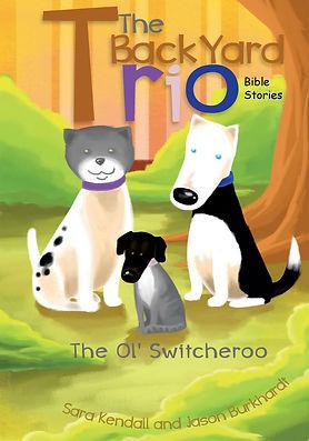 The Ol' Switcheroo Book-1 Bible Stories.