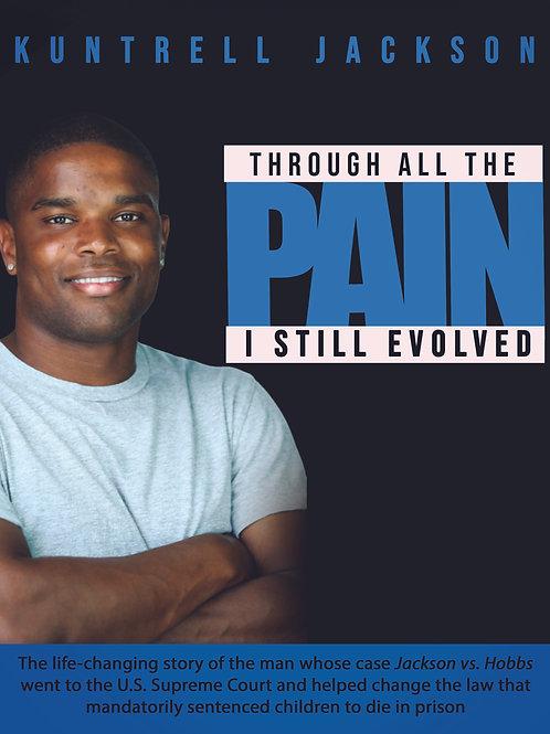 Through All The Pain, I Still Evolved