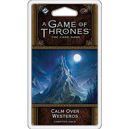 Game of Thrones 2nd Edition LCG: Calm over Westeros