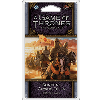 Game of Thrones 2nd Edition LCG: Someone Always Tells
