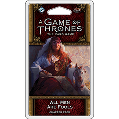 Game of Thrones 2nd Edition LCG: All Men Are Fools