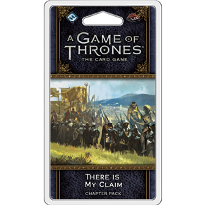 Game of Thrones 2nd Edition LCG: There Is My Claim